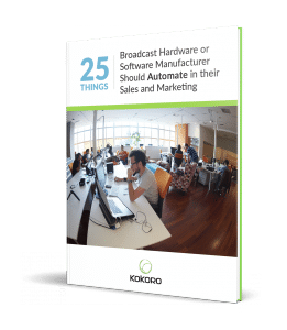 25 Things Every Broadcast Equipment Manufacturer Should Automate