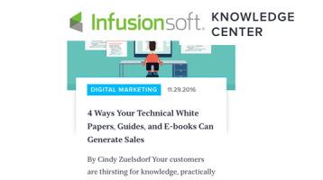 4 Ways Your Technical White Papers, Guides, and E-books Can Generate Sales (As featured on the Infusionsoft Blog)